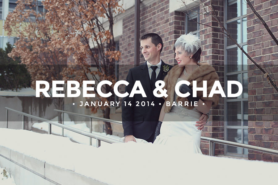 Rebecca and Chad • January 14 2014 • Barrie • The MacLaren Arts Centre
